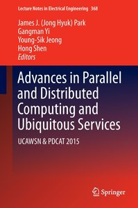 Advances in Parallel and Distributed Computing and Ubiquitous Se