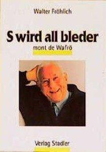 S wird all bleder mont de Wafrö