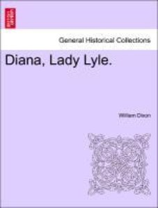 Diana, Lady Lyle. Vol. III