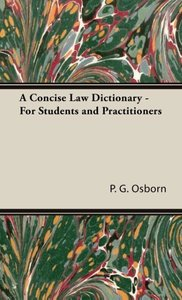 A Concise Law Dictionary - For Students and Practitioners