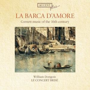 La Barca D'Amore-Cornett Music Of The 16th Centu