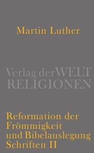 Reformation der Frömmigkeit und Bibelauslegung