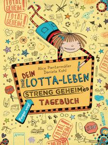 Dein Lotta-Leben. Streng geheimes Tagebuch