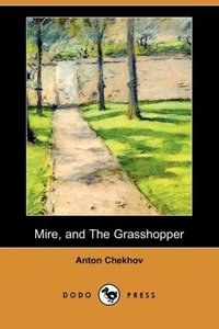 Mire, and the Grasshopper (Dodo Press)