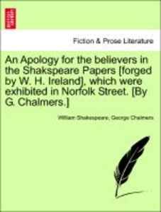 An Apology for the believers in the Shakspeare Papers [forged by