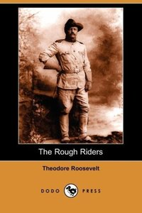 The Rough Riders (Dodo Press)