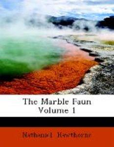 The Marble Faun Volume 1