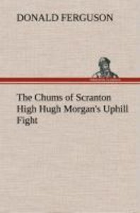 The Chums of Scranton High Hugh Morgan's Uphill Fight