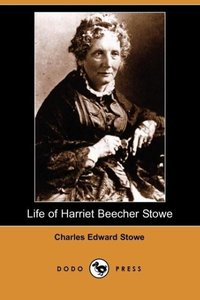 Life of Harriet Beecher Stowe (Dodo Press)