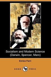 Socialism and Modern Science (Darwin, Spencer, Marx) (Dodo Press