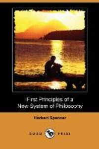 First Principles of a New System of Philosophy (Dodo Press)