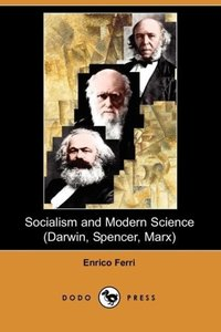 Socialism and Modern Science (Darwin, Spencer, Marx) (Dodo Press