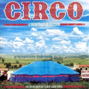 Circo-A Soundtrack By Calexico