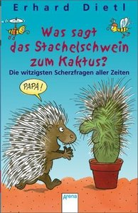 Dietl, E: Was sagt das Stachelschwein