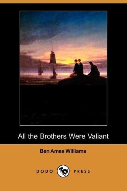 All the Brothers Were Valiant (Dodo Press) - zum Schließen ins Bild klicken