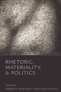 Rhetoric, Materiality, and Politics