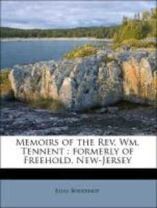 Memoirs of the Rev. Wm. Tennent : formerly of Freehold, New-Jers