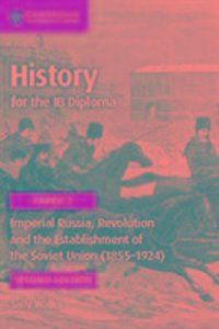 History for the Ib Diploma Paper 3 Imperial Russia, Revolution a