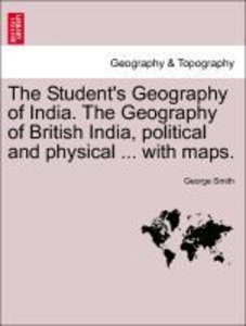 The Student's Geography of India. The Geography of British India
