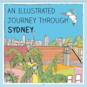 An illustrated journey through Sydney (Wall Calendar 2015 300 ×