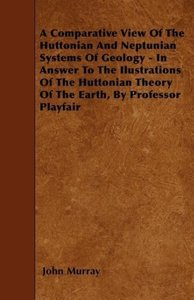 A Comparative View Of The Huttonian And Neptunian Systems Of Geo