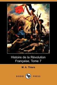 Histoire de La Revolution Francaise, Tome 7 (Dodo Press)