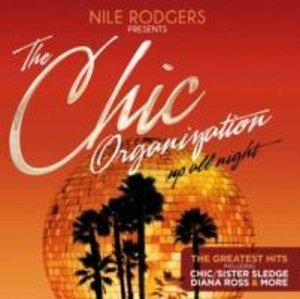 Nile Rodgers Pres.The Chic Organization:Up All Nig
