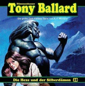 Tony Ballard 10-Die Hexe Und Der Silberdämon