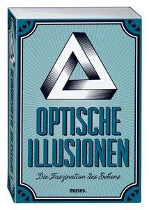 Optische Illusionen - Die Faszination des Sehens