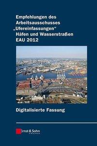"""Empfehlungen des Arbeitsausschusses """"Ufereinfassungen"""" Häfen und"""