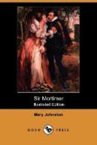 Sir Mortimer (Illustrated Edition) (Dodo Press)