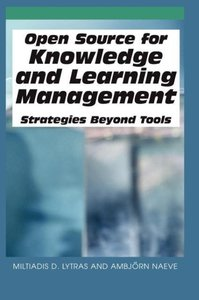 Open Source for Knowledge and Learning Management: Strategies Be