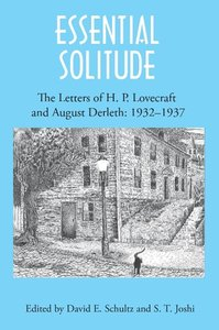 Essential Solitude: The Letters of H. P. Lovecraft and August De
