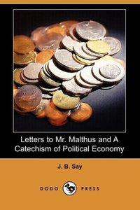 Letters to Mr. Malthus and a Catechism of Political Economy (Dod
