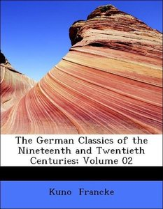 The German Classics of the Nineteenth and Twentieth Centuries; V