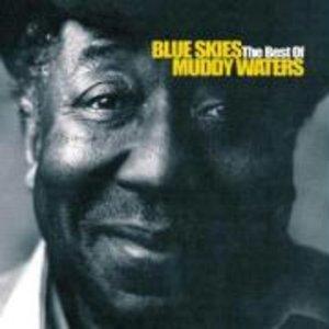 Blue Skies-The Best Of Muddy Waters