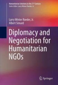 Diplomacy and Negotiation for Humanitarian NGOs