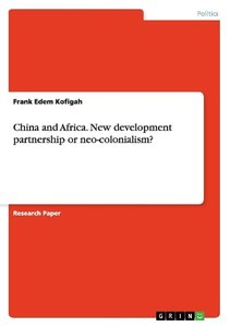 China and Africa. New development partnership or neo-colonialism