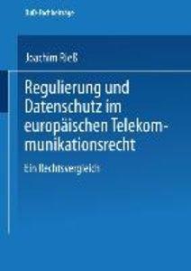 Regulierung und Datenschutz im europäischen Telekommunikationsre