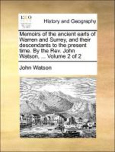 Memoirs of the ancient earls of Warren and Surrey, and their des