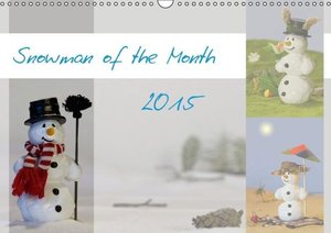Snowman of the Month 2015 (Wall Calendar 2015 DIN A3 Landscape)