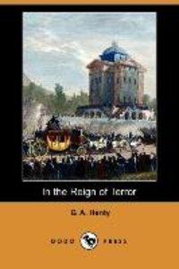 In the Reign of Terror (Dodo Press)