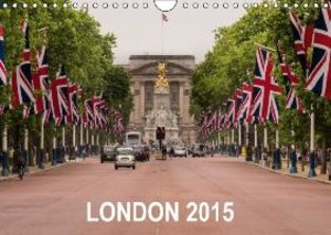 London 2015 (Wall Calendar 2015 DIN A4 Landscape)