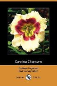 Carolina Chansons, Legends of the Low Country (Dodo Press)
