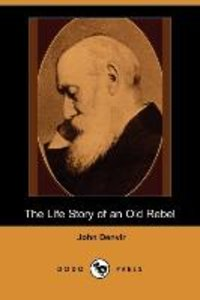 The Life Story of an Old Rebel (Dodo Press)