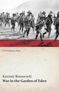 War in the Garden of Eden (WWI Centenary Series)