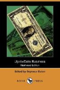 Up-To-Date Business (Illustrated Edition) (Dodo Press)