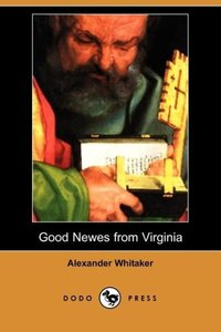 Good Newes from Virginia (Dodo Press)