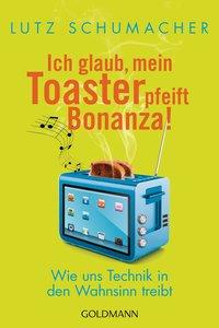 Ich glaub, mein Toaster pfeift Bonanza!