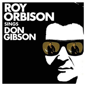 Roy Orbison Sings Don Gibson (2015 Remastered)